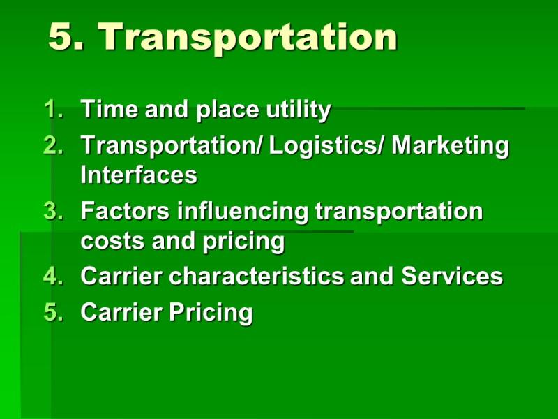 5  Transportation Time and place utility Transportation