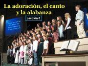 La adoración el canto y la alabanza Lección