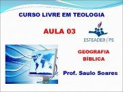 CURSO LIVRE EM TEOLOGIA AULA 03 GEOGRAFIA BÍBLICA