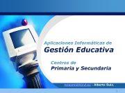 Aplicaciones Informáticas de Gestión Educativa Centros de Primaria