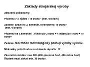 Základy strojárskej výroby Základné požiadavky Písomka v 3