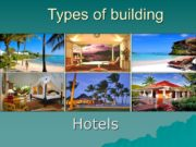 Types of building Hotels A hotel is an