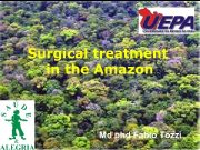 Surgical treatment in the Amazon Md phd Fabio