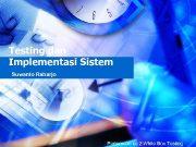 Testing dan Implementasi Sistem Suwanto Raharjo Pertemuan ke