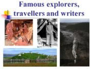 Famous explorers, travellers and writers Unit 4 Lesson