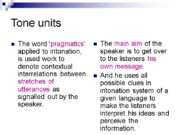 Tone units The word 'pragmatics' applied to intonation,