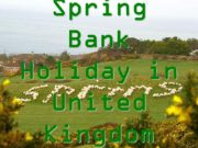 Spring Bank Holiday in United Kingdom The spring