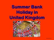 Summer Bank Holiday in United Kingdom Щеголькова А.В.