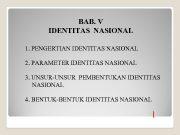 BAB V IDENTITAS NASIONAL 1 PENGERTIAN IDENTITAS NASIONAL