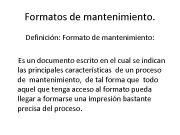 Formatos de mantenimiento Definición Formato de mantenimiento Es