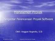 Manajemen Proyek Pengantar Perencanaan Proyek Software Oleh Anggun