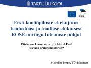 Eesti kooliõpilaste ettekujutus teadustööst ja teadlase elukutsest ROSE