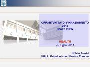 OPPORTUNITA DI FINANZIAMENTO 2012 Health VIIPQ HEALTH 25