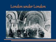 London under London The Romans Thames foot tunnels