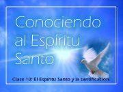 Clase 10 El Espíritu Santo y la santificacion