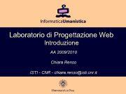 Laboratorio di Progettazione Web Introduzione AA 2009 2010 Chiara