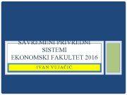 SAVREMENI PRIVREDNI SISTEMI EKONOMSKI FAKULTET 2016 IVAN VUJAČIĆ