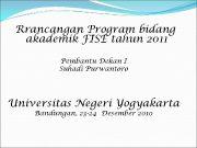Rrancangan Program bidang akademik FISE tahun 2011 Pembantu