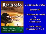 O discipulado cristão Estudo 09 O discipulado cristão