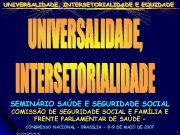SEMINÁRIO SAÚDE E SEGURIDADE SOCIAL COMISSÃO DE SEGURIDADE