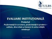 EVALUARE INSTITUŢIONALĂ Proiectul Performanţă în cercetare performanţă în