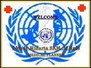 WELCOME I Made Winarta SKM M Epid