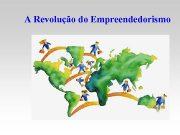 A Revolução do Empreendedorismo A Revolução do