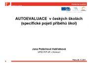 Cesta ke kvalitě AUTOEVALUACE v českých školách AUTOEVALUACE