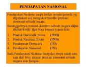 PENDAPATAN NASIONAL Pendapatan Nasional mrpk istilah umum generik yg