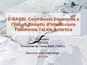 E-SASSI Contribució Espanyola a l Estudi Sinòptic d Interaccions Plataforma-Tal