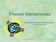 Finanzas Internacionales FERNANDO DE JESÚS FRANCO CUARTAS Fuente