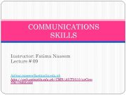 COMMUNICATIONS SKILLS Instructor Fatima Naseem Lecture 09