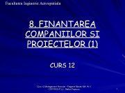Facultatea Inginerie Aerospatiala 8 FINANTAREA COMPANIILOR SI PROIECTELOR