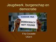 Jeugdwerk burgerschap en democratie Filip Coussée UGent