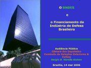O BNDES e o Financiamento da Indústria de