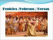Fenícios Hebreus Persas Fenícios Mediterrâneo