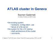 ATLAS cluster in Geneva Szymon Gadomski University of