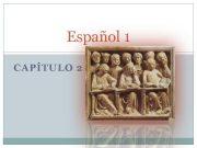 Español 1 CAPÍTULO 2 Capítulo 2 2