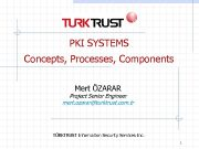 PKI SYSTEMS Concepts Processes Components Mert ÖZARAR Project