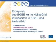 Enabling Grids for E-scienc E Εισαγωγή στo EGEE