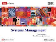 Systems Management Luke Simmons Luke Simmons us ibm com