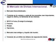 El Mercado de Divisas Internacional q Mercado Descentralizado