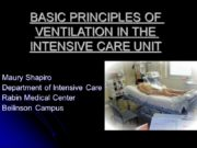 BASIC PRINCIPLES OF VENTILATION IN THE INTENSIVE CARE