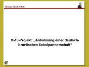 Ricarda-Huch-Schule M-13 -Projekt Anbahnung einer deutschisraelischen Schulpartnerschaft
