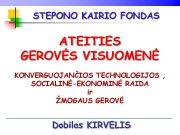 STEPONO KAIRIO FONDAS ATEITIES GEROVĖS VISUOMENĖ KONVERGUOJANČIOS TECHNOLOGIJOS