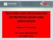 TEACHING AND ENCOURAGING ENTREPRENEURSHIP AND INNOVATION Belarus Universities