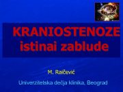 KRANIOSTENOZE istinai zablude M Raičević Univerzitetska dečja klinika