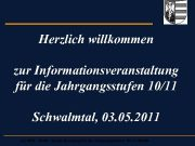 Herzlich willkommen zur Informationsveranstaltung für die Jahrgangsstufen 10 11