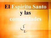 El Espíritu Santo y las comunidades Marcelo