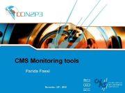 CMS Monitoring tools Farida Fassi November 28 th